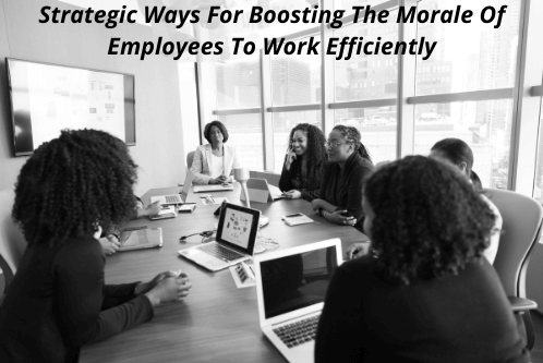 Boosting The Morale Of Employees